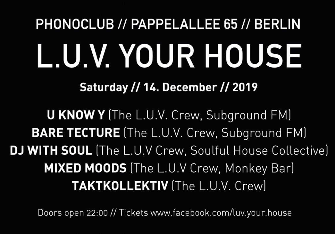 L.U.V Your House 14.12.2019 Berlin